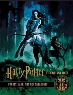 Harry Potter: The Film Vault - Volume 1: Forest, Sky & Lake Dwelling Creatures - Titan Books