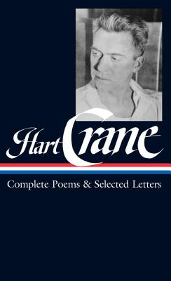 Hart Crane: Complete Poems and Selected Letters - Crane, Hart