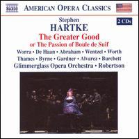 Hartke: The Greater Good - Andrew Wentzel (bass baritone); Caroline Worra (soprano); Christian Reiner (tenor); Christine Abraham (mezzo-soprano);...