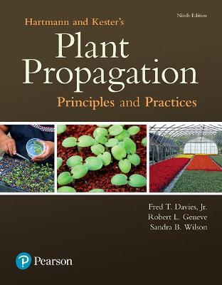 Hartmann & Kester's Plant Propagation: Principles and Practices - Davies, Fred, and Geneve, Robert, and Wilson, Sandra