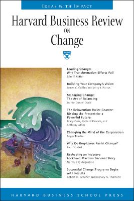 Harvard Business Review on Change - Kotter, John P, and Harvard Business Review, and Collins, James