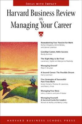 Harvard Business Review on Managing Your Career - Harvard Business School Publishing (Editor), and Harvard Business School Press (Editor)