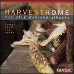 Harvest Home - Brian L. Steele (flute); Jeffrey Van (guitar); Joel C. Fischer (tenor); Linda Chatterton (flute); Lynette Johnson (mezzo-soprano); Marie Spar Dymit (soprano); Dale Warland Singers (choir, chorus); Dale Warland (conductor)