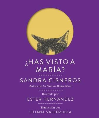 Has Visto a Maria? - Cisneros, Sandra, and Hernandez, Ester (Illustrator), and Valenzuela, Liliana (Translated by)