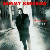 Haunted Heart - Sammy Kershaw