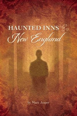 Haunted Inns of New England - Jasper, Mark
