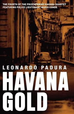 Havana Gold - Padura, Leonardo, and Bush, Peter (Translated by)