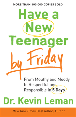 Have a New Teenager by Friday - Leman, Kevin