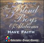 Have Faith: The Very Best of the Five Blind Boys of Alabama