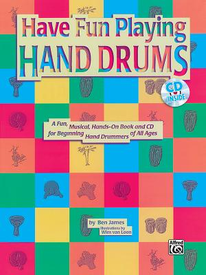 Have Fun Playing Hand Drums: Drum or Drumset - James, Ben