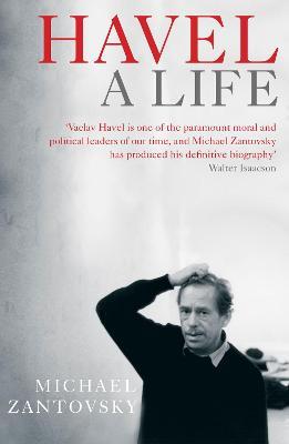 Havel: A Life - Zantovsky, Michael
