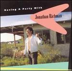 Having a Party with Jonathan Richman - Jonathan Richman