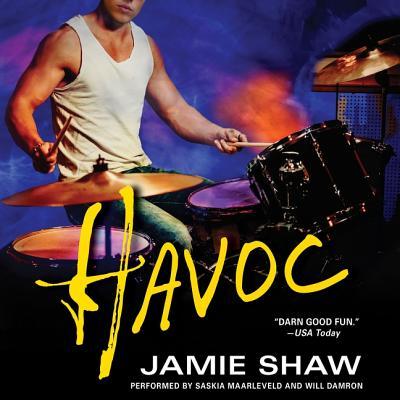 Havoc: Mayhem Series #4 - Shaw, Jamie, and Maarleveld, Saskia (Read by), and Damron, Will (Read by)