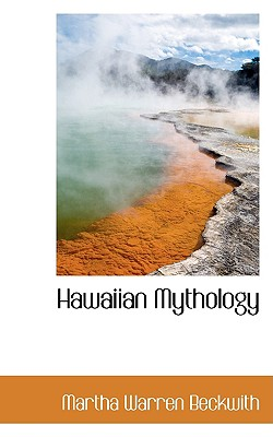Hawaiian Mythology - Beckwith, Martha Warren