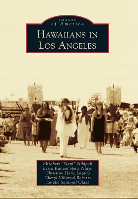 "Hawaiians in Los Angeles - Nihipali, Elizabeth ""Nani"", and Pelayo, Lessa Kanani'opua, and Lozada, Christian Hanz"
