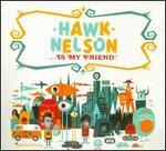 Hawk Nelson Is My Friend [CD/DVD]