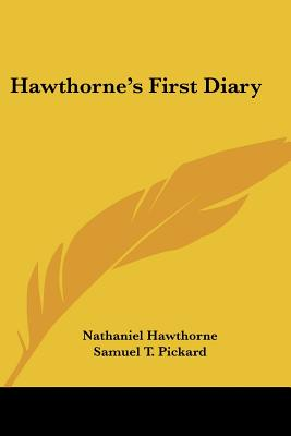 Hawthorne's First Diary - Hawthorne, Nathaniel