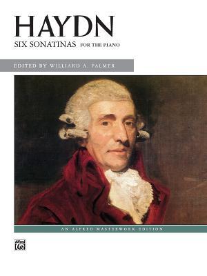 Haydn -- 6 Sonatinas - Haydn, Franz Joseph (Composer), and Palmer, Willard A (Composer)