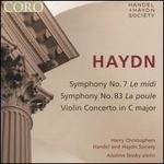 Haydn: Symphony No. 7 Le Midi; Symphony No. 83  La Poule; Violin Concerto in C major