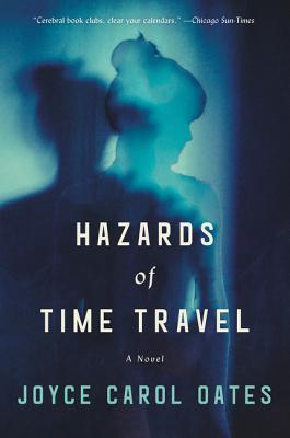 Hazards of Time Travel - Oates, Joyce Carol