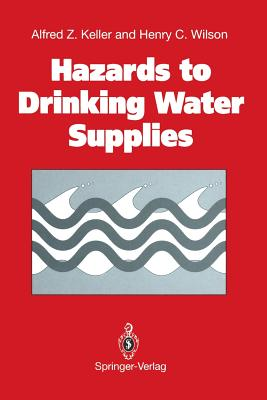 Hazards to Drinking Water Supplies - Keller, Alfred Z, and Wilson, Henry C