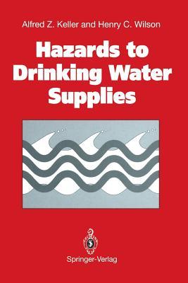 Hazards to Drinking Water Supplies - Keller, Alfred Z