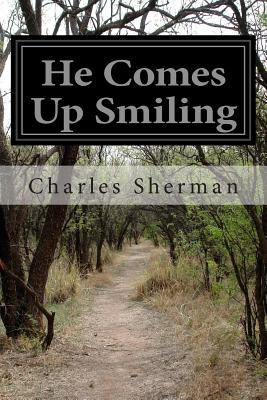 He Comes Up Smiling - Sherman, Charles