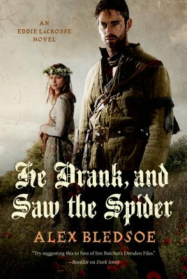 He Drank, and Saw the Spider - Bledsoe, Alex