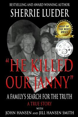 He Killed Our Janny: A Family's Search for the Truth - Lueder, Sherrie