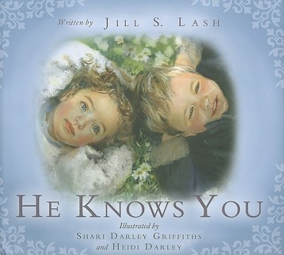 He Knows You - Lash, Jill S