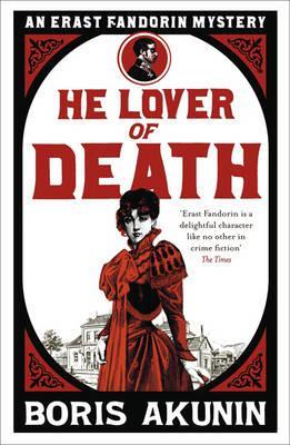 He Lover of Death: Erast Fandorin 9 - Akunin, Boris