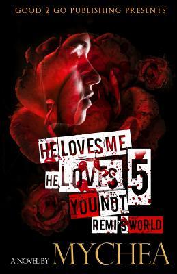 He Loves Me, He Loves You Not PT 5 - Mychea