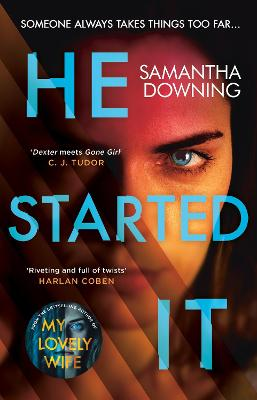 He Started It: The gripping Sunday Times Top 10 bestselling psychological thriller - Downing, Samantha