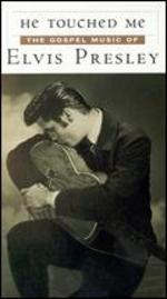 He Touched Me: The Gospel Music of Elvis Presley, Part 1