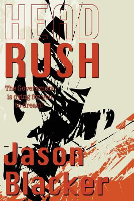 Head Rush - Blacker, Jason