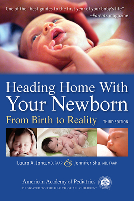 Heading Home with Your Newborn: From Birth to Reality - Jana, Laura A