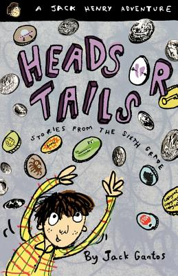 Heads or Tails: Stories from the Sixth Grade - Gantos, Jack