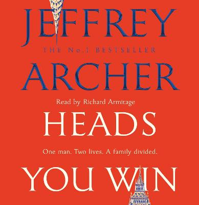 Heads You Win - Archer, Jeffrey, and Armitage, Richard (Read by)