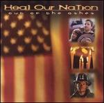 Heal Our Nation: Out of Ashes