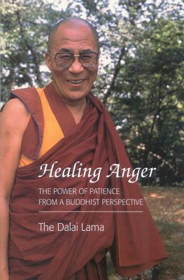 Healing Anger: The Power of Patience from a Buddhist Perspective - Dalai Lama