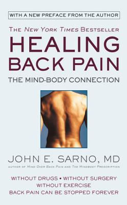 Healing Back Pain: The Mind-Body Connection - Sarno, John E