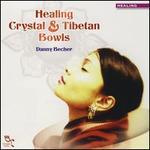 Healing Crystal & Tibetan Bowls