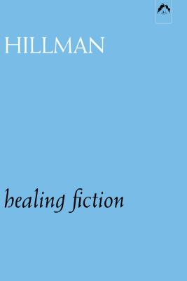 Healing Fiction - Hillman, James