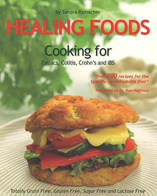 Healing Foods: Cooking for Celiacs, Colitis, Crohn's and IBS - Ramacher, Sandra