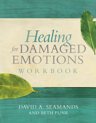 Healing for Damaged Emotions Workbook - Seamands, David A