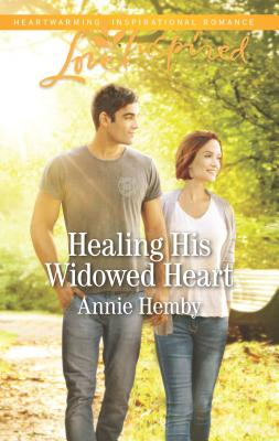 Healing His Widowed Heart - Hemby, Annie