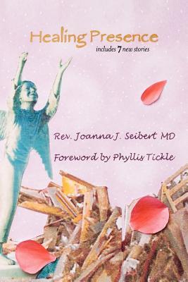 Healing Presence - Seibert, Joanna J