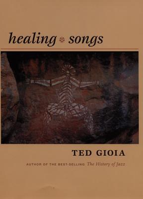 Healing Songs - Gioia, Ted