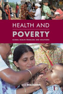 Health and Poverty: Global Health Problems and Solutions - Walraven, Gijs