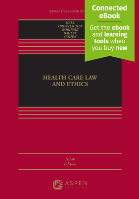 Health Care Law and Ethics - Hall, Mark A, J.D., and Orentlicher, David, and Bobinski, Mary Anne